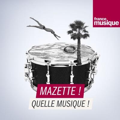 Mazette ! Quelle musique !:France Musique