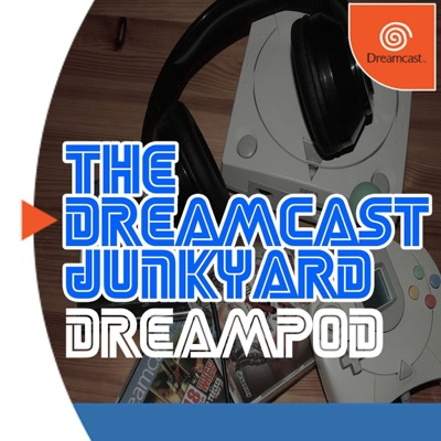 The Dreamcast Junkyard DreamPod - Episode 89: More News From the Dreamcast Scene!