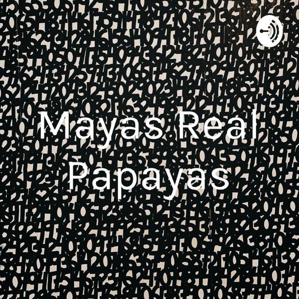 Mayas Real Papayas