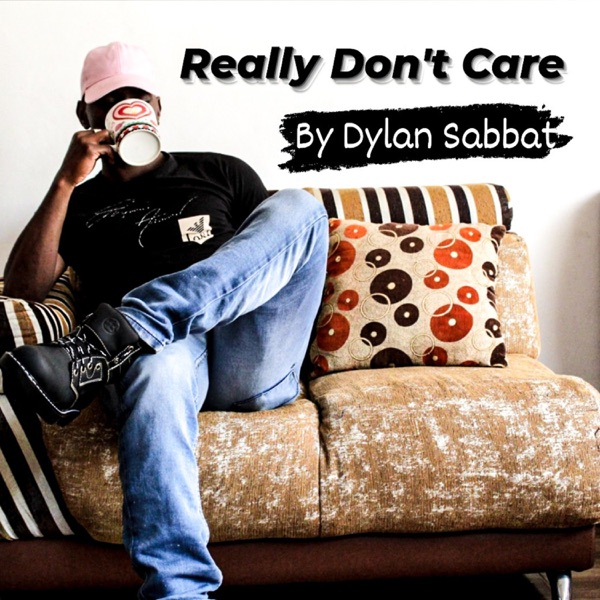 Really Don't Care With Dylan Sabbat Artwork