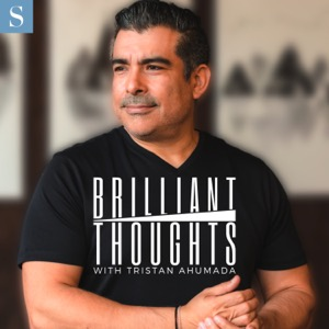 Brilliant Thoughts with Tristan Ahumada