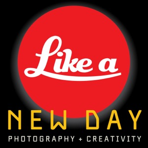 Like A New Day - A Leica Photography Podcast