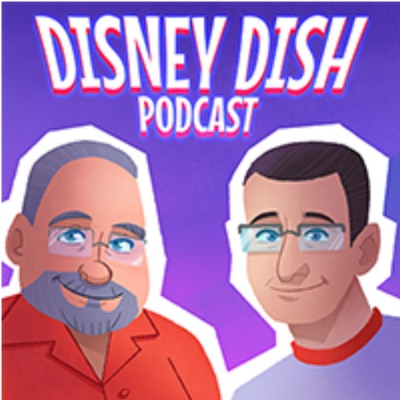 The Disney Dish with Jim Hill:Jim Hill Media Podcast Network