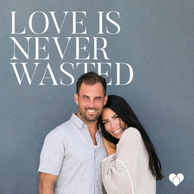 Love is Never Wasted - Hear Our Story:Love is Never Wasted