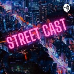 STREET CAST