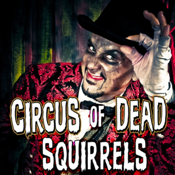 Ripchord's CODScast: The Circus of Dead Squirrels Podcast