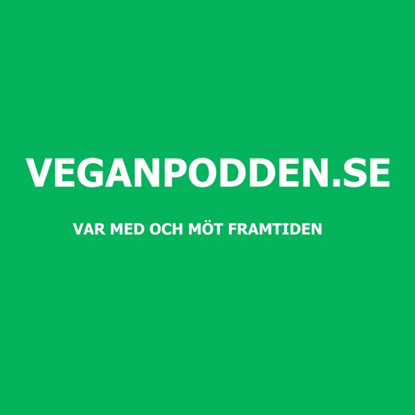 Veganpodden.se - a podcast with news, business, culture and more Artwork