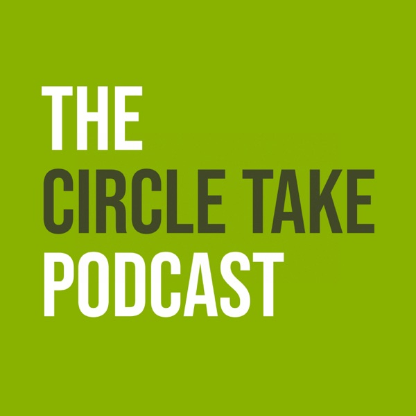 Circle Take Podcast
