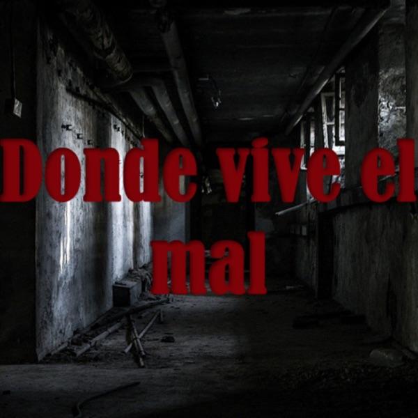DONDE VIVE EL MAL