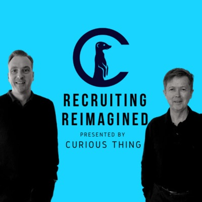 Recruiting Reimagined presented by Curious Thing