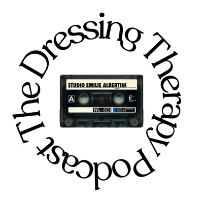 The Dressing Therapy - Le podcast:Emilie Albertini / Moustic Studio