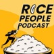 The Rice People Podcast