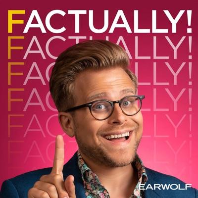 Factually! with Adam Conover:Earwolf & Adam Conover