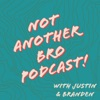 Not Another Bro Podcast! artwork