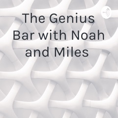 The Genius Bar with Noah and Miles
