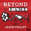 Beyond The Fame with Jason Fraley artwork