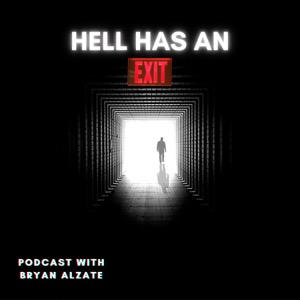 HELL HAS AN EXIT Podcast with Bryan Alzate