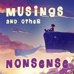 Musings and Other Nonsense - Children's Stories, Poems and Songs
