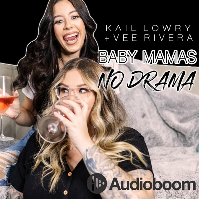 Baby Mamas No Drama with Kail Lowry & Vee Rivera:Audioboom