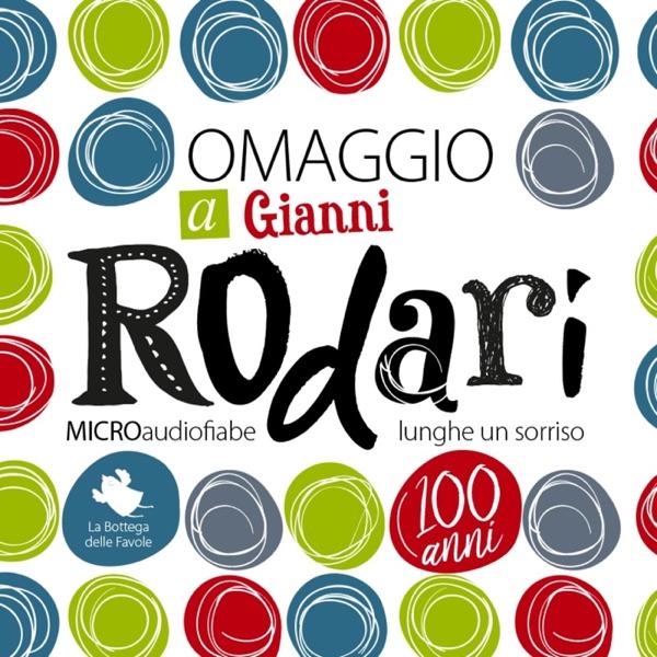 Omaggio a Rodari - micro audiofiabe lunghe un sorriso - LA BOTTEGA DELLE FAVOLE