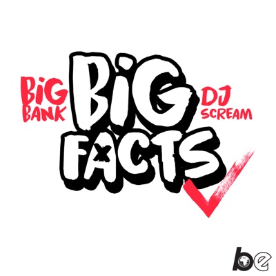 BIG FACTS with Big Bank & DJ Scream:The Black Effect & iHeartRadio