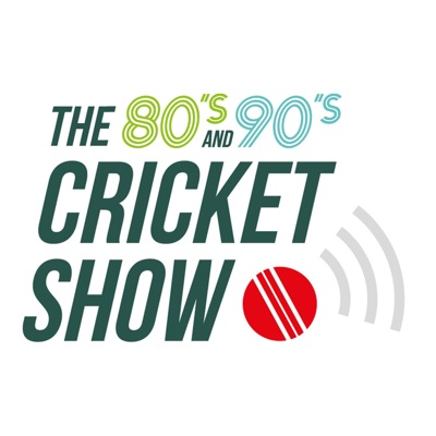The 80's and 90's Cricket Show:The 80's and 90's Cricket Show