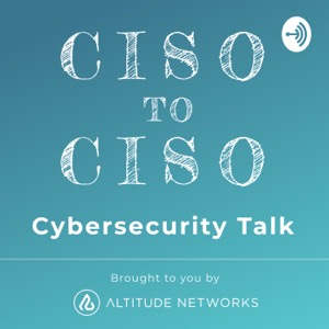 CISO to CISO Cybersecurity Talk