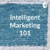 Intelligent Marketing 101 artwork