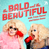 The Bald and the Beautiful with Trixie Mattel and Katya Zamo