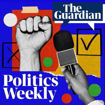 Politics Weekly:The Guardian