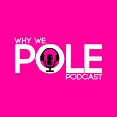 Why We Pole   Pole Dance Podcast