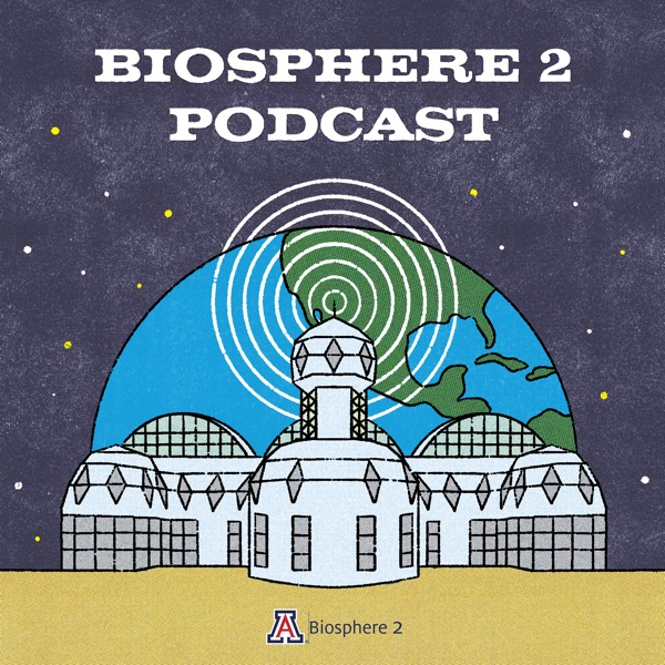 Biosphere 2 Podcast Artwork