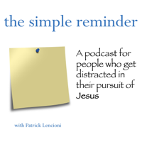 The Simple Reminder with Pat Lencioni podcast