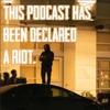 This Podcast Has Been Declared a Riot artwork
