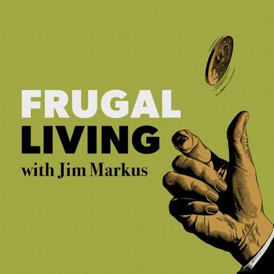 Frugal Living:Jim Markus