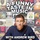 A Funny Taste In Music with Andrew Bird