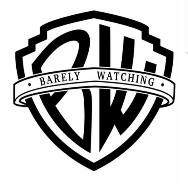 BarelyWatching Podcast