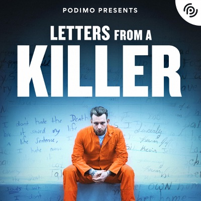 Letters From A Killer:Podimo