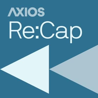 Axios Re:Cap
