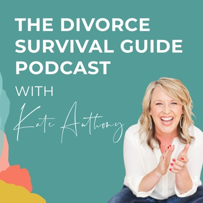 The Divorce Survival Guide Podcast:Kate Anthony, CPCC