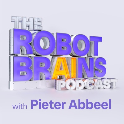 The Robot Brains Podcast:Pieter Abbeel
