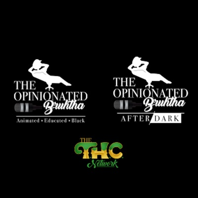 The Opinionated Bruhtha Podcast