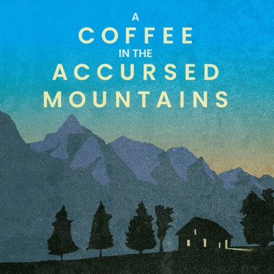 A Coffee in the Accursed Mountains
