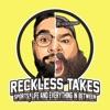 Reckless Takes artwork