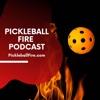 Pickleball Fire Podcast artwork