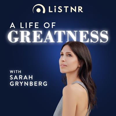 A Life of Greatness:LiSTNR
