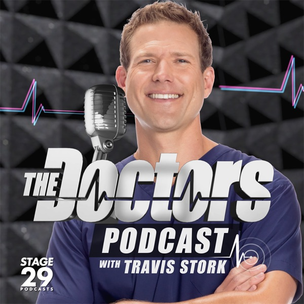 The Doctors Podcast with Travis Stork