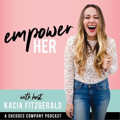 EmpowerHER:Kacia Fitzgerald