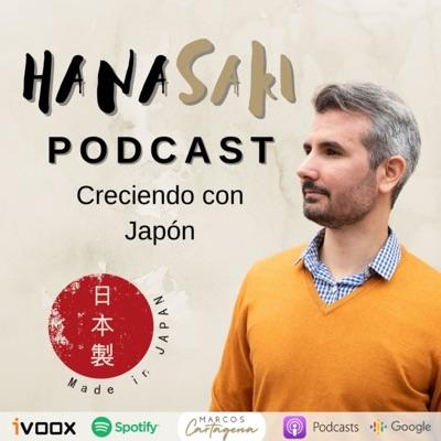 Hanasaki Podcast: Creciendo con Japón:Marcos Cartagena