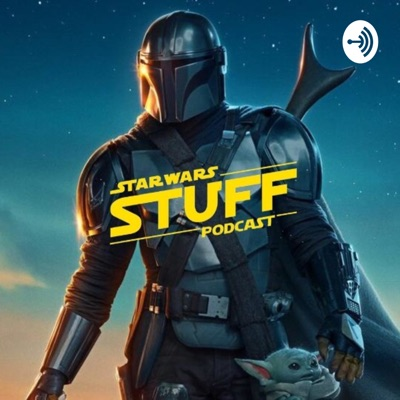 Star Wars STUFF Podcast:Star Wars